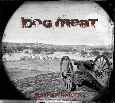 DOG MEAT by Nathan Barnes